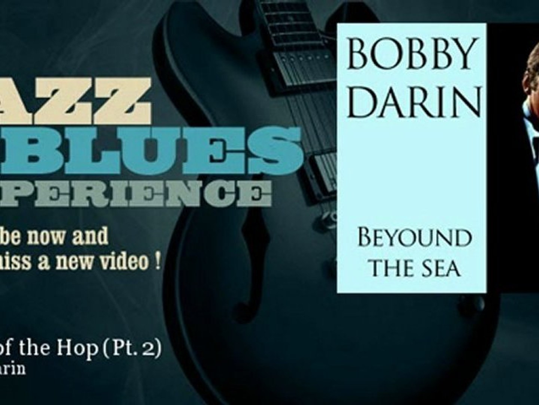 Bobby Darin - Queen of the Hop - Pt. 2
