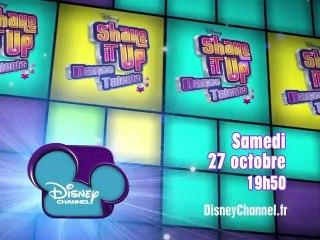 Disney Channel - Shake It Up Dance Talents - Edition 2 - Samedi 27 Octobre à 19h50