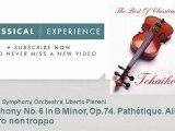 P. Tchaikovsky : Symphony No. 6 in B Minor, Op.74. Pathétique. Allegro. Allegro non troppo