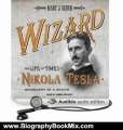 Biography Book Review: Wizard: The Life and Times of Nikola Tesla: Biography of a Genius by Marc J. Seifer (Author), Simon Prebble (Narrator)