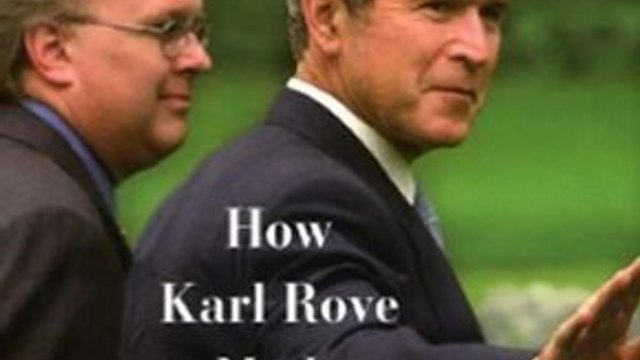 Biography Book Review: Bush's Brain: How Karl Rove Made George W. Bush Presidential by James Moore, Wayne Slater, James C. Moore
