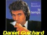 Daniel Guichard Le temps (peut pas s'arrêter)