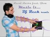 Raoul Russu ft. Glow - Music Is (DJ Reck radio remix)