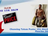 """Channing Tatum Poster #01 Shirtless Muscles 24x36"""