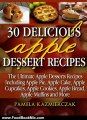Food Book Review: 30 Delicious Apple Dessert Recipes (The Ultimate Apple Desserts Recipes Including Apple Pie, Apple Cake, Apple Cupcakes, Apple Cookies, Bread, Muffins & More) by Pamela Kazmierczak
