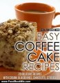 Food Book Review: Easy Coffee Cake Recipes - 20 Delicious Recipes with Cream, Blueberries, Chocolate, Streusel (The joys of coffee) by Jeen van der Meer