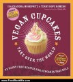 Food Book Review: Vegan Cupcakes Take Over the World: 75 Dairy-Free Recipes for Cupcakes that Rule by Isa Chandra Moskowitz, Terry Hope Romero, Sara Quin