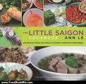Food Book Review: The Little Saigon Cookbook: Vietnamese Cuisine and Culture in Southern California's Little Saigon by Ann Le, Julie Fay Ashborn