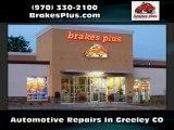 Greeley CO Auto Repair - Brakes Plus - Greeley