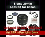 Sigma 30mm f/1.4 EX DC HSM Autofocus Lens for Canon Rebel XS EOS 1000D, XSi EOS 450D, XT EOS 350D, XTi EOS 400D Digital SLR Cameras. Package Includes: High Definition 0.45X Wide Angle Lens, 2X Telephoto HD Lens, Lens Cap, Lens Hood, Lens Cap REVIEW