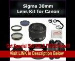 Sigma 30mm f/1.4 EX DC HSM Autofocus Lens for Canon Rebel XS EOS 1000D, XSi EOS 450D, XT EOS 350D, XTi EOS 400D Digital SLR Cameras. Package Includes: High Definition 0.45X Wide Angle Lens, 2X Telephoto HD Lens, Lens Cap, Lens Hood, Lens Cap REVIEW