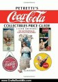 Crafts Book Review: Petretti's Coca-Cola Collectibles Price Guide: The Encyclopedia of Coca-Cola Collectibles by Allan Petretti