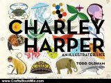 Crafts Book Review: Charley Harper: An Illustrated Life by Todd Oldham, Charley Harper