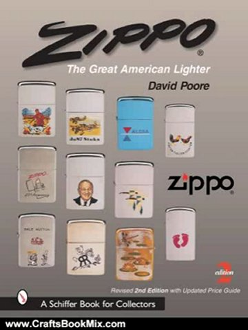 Crafts Book Review: Zippo: The Great American Lighter : Including the Poore Guide to Zippo Prices (Schiffer Book for Collectors) by David Poore