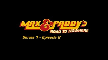 Max and Paddy's Road to Nowhere - Episode 2