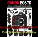 [SPECIAL DISCOUNT] Canon EOS 7D 18 MP CMOS Digital SLR Camera with 3-Inch LCD and EF-S 15-85mm f/3.5-5.6 IS USM UD Wide Angle Zoom Lens + EF-S 55-250mm f/4.0-5.6 IS Telephoto Zoom Lens (32GB Advanced Bundle Kit) include