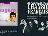 Claude Nougaro - Tiens toi bien à mon coeur - Chanson française