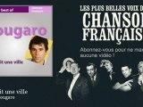 Claude Nougaro - Il y avait une ville - Chanson française