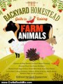 Crafts Book Review: The Backyard Homestead Guide to Raising Farm Animals: Choose the Best Breeds for Small-Space Farming, Produce Your Own Grass-Fed Meat, Gather Fresh ... Rabbits, Goats, Sheep, Pigs, Cattle, & Bees by Gail Damerow