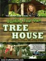 Crafts Book Review: The Complete Guide to Building Your Own Tree House: For Parents and Adults Who Are Kids at Heart by Robert Miskimon