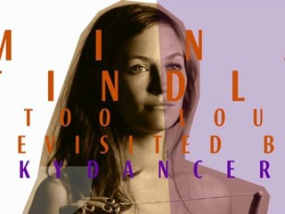Mina Tindle - Too Loud Revisited By  Skydancer