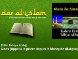 Takbirat El Aid, Talbiyat Al Hajj - Adhan Qods - Appel à la prière depuis la Mosquée Al-Aqsa