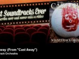 "Soundtrack Orchestra - Cast Away - From ""Cast Away"" - Best Soundtracks Ever"