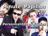 Minute Papillon #39 Personnalité Multiple Ft Salut les Geeks