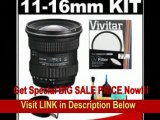 [SPECIAL DISCOUNT] Tokina 11-16mm f/2.8 AT-X Pro DX Zoom Digital Lens + UV Filter + Cleaning Kit for Canon Rebel XS, XSi, T1i, T2i, EOS 50D, 60D, 7D Digital SLR Cameras