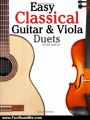 Fun Book Review: Easy Classical Guitar & Viola Duets: Featuring music of Beethoven, Bach, Handel, Pachelbel and other composers. In Standard Notation and Tablature. by Javier Marc