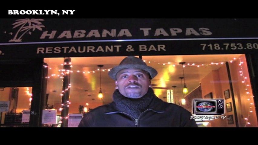Blunt Squad TV -  Habana Tapas Restaurant Hotspot Segment