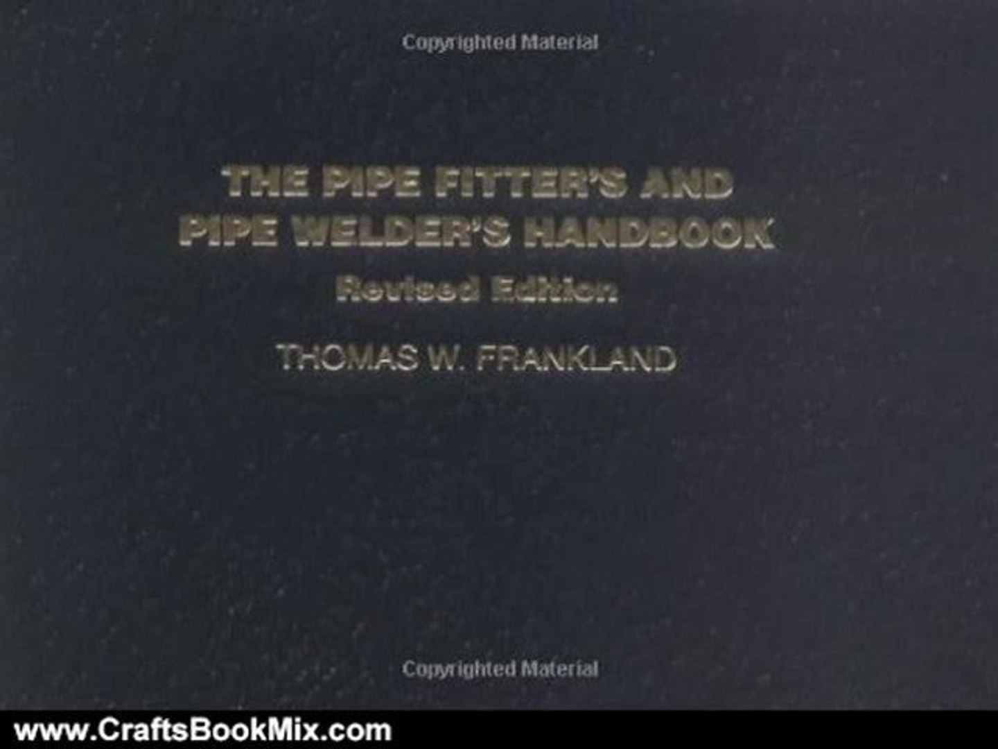 Crafts Book Review: The Pipe Fitter's and Pipe Welder's Handbook, Revised Edition by Thoma