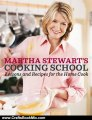 Crafts Book Review: Martha Stewart's Cooking School: Lessons and Recipes for the Home Cook by Martha Stewart