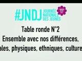 Table Ronde N°2 - Ensemble avec nos différences, sociales, physiques, ethniques et culturelles