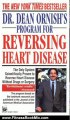 Fitness Book Review: Dr. Dean Ornish's Program for Reversing Heart Disease: The Only System Scientifically Proven to Reverse Heart Disease Without Drugs or Surgery by Dean Ornish