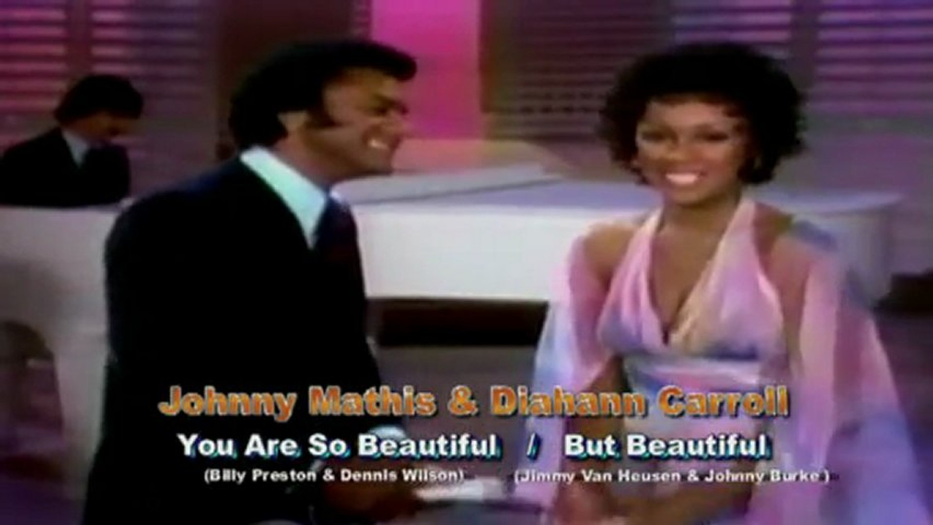 Johnny Mathis & Diahann Carroll - You Are So Beautiful-But Beautiful
