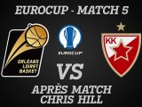 Réactions de Chris Hill - Eurocup Match 5 - Belgrade