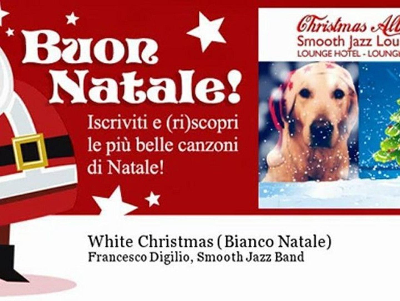 Francesco Digilio, Smooth Jazz Band - White Christmas - Bianco Natale - Natale