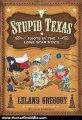 Humour Book Review: Stupid Texas: Idiots in the Lone Star State by Leland Gregory