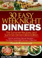 Food Book Review: 30 Easy Weeknight Dinners - The Summer Recipes and Summer Dinner Ideas Edition (Quick and Easy Dinner Recipes - The Easy Weeknight Dinners Collection) by Pamela Kazmierczak