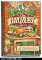 Food Book Review: The Harvest Table: Welcome Autumn with Our Bountiful Collection of Scrumptious Seasonal Recipes, Helpful Tips and Heartwarming Memories (Seasonal Cookbook Collection) by Gooseberry Patch