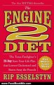 Food Book Review: The Engine 2 Diet: The Texas Firefighter's 28-Day Save-Your-Life Plan that Lowers Cholesterol and Burns Away the Pounds by Rip Esselstyn