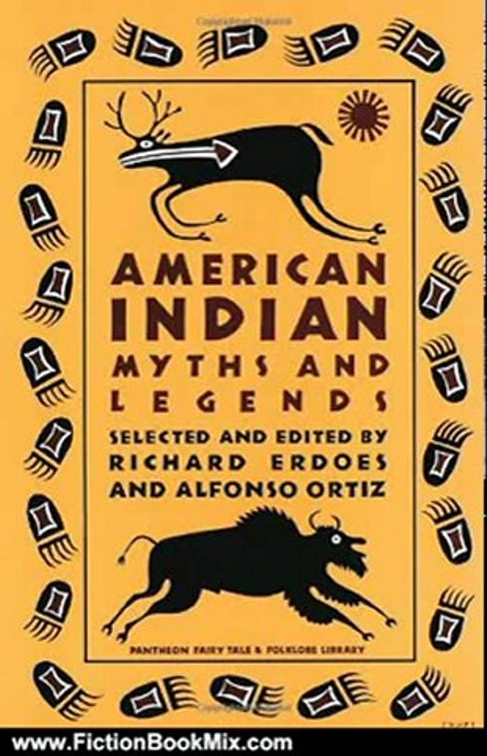 Fiction Book Review: American Indian Myths and Legends (Pantheon Fairy Tale and Folklore Library) by