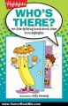 Humor Book Review: Who's There?: 501 Side-Splitting Knock-Knock Jokes from Highlights by Highlights for Children, Kelly Kennedy