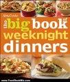 Food Book Review: Betty Crocker The Big Book of Weeknight Dinners (Betty Crocker Big Book) by Betty Crocker