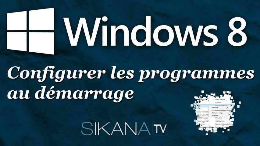 Configurer les programmes au démarrage de Windows 8.