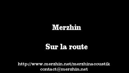 Teaser Merzhin Sur la route