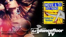 Chill Loungers - Miami Vice: Crockett's Theme - From Miami Vice - YourDancefloorTV
