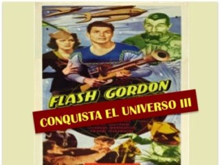 FLASH GORDON CONQUISTA EL UNIVERSO III (1940)