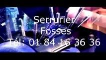 Serrurier Fosses Tél   01 84 16 36 36